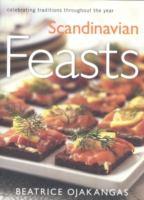 Cover image for Scandinavian feasts / Beatrice Ojakangas ; photography by Michael Grimaldi.