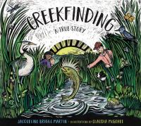 Cover image for Creekfinding : a true story / Jacqueline Briggs Martin ; illustrated by Claudia McGehee.