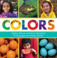 Cover image for Colors / Shelley Rotner and Anne Woodhull ; photographs by Shelley Rotner.