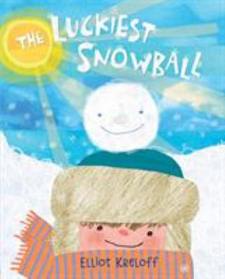 Cover image for The luckiest snowball / Elliot Kreloff.