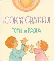 Cover image for Look and be grateful [board book] / Tomie dePaola.
