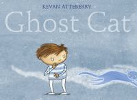 Cover image for Ghost cat / Kevan Atteberry.