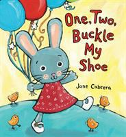 Cover image for One, two, buckle my shoe [board book] / Jane Cabrera.