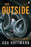 Cover image for The outside / Ada Hoffmann.
