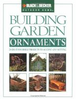 Cover image for Building garden ornaments : 24 do-it-yourself projects to accent any setting.