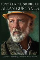 Cover image for The uncollected stories of Allan Gurganus / Allan Gurganus.