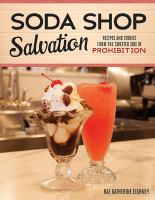 Cover image for Soda shop salvation : recipes and stories from the sweeter side of Prohibition / Rae Katherine Eighmey.