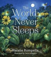Cover image for The world never sleeps / Natalie Rompella ; illustrated by Carol Schwartz.