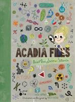 Cover image for The Acadia files : book one, summer science / Katie Coppens ; illustrated and designed by Holly Hatam.