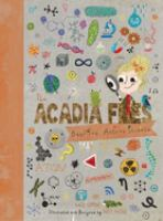 Cover image for The Acadia files. Book two, Autumn science / Katie Coppens ; illustrated and designed by Holly Hatam.