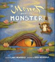 Cover image for If Monet painted a monster / written by Amy Newbold ; pictures by Greg Newbold.