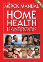 Cover image for The Merck manual home health handbook / Robert S. Porter, editor-in-chief ; Justin L. Kaplan, senior assistant editor ; Barbara P. Homeier, assistant editor ; editorial board, Richard K. Albert ... [et al.].