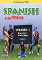 Cover image for Spanish for teens : grammar made easy. Spanish 1, part 1.