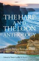 Cover image for The harp and the loon anthology : literary bridges between Ireland and Minnesota / edited by Tracie Loeffler and Patrick O'Donnell.