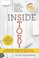 Cover image for Inside story : everyone's guide to reporting and writing creative nonfiction / Julia Goldberg.