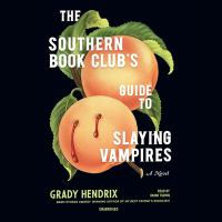 Cover image for The southern book club's guide to slaying vampires [sound recording] / by Grady Hendrix.