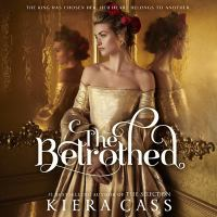 Cover image for The betrothed [sound recording] / Kiera Cass.