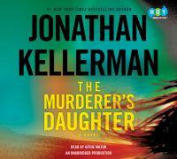 Cover image for The murderer's daughter [sound recording] / Jonathan Kellerman.