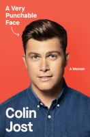 Cover image for A very punchable face / Colin Jost.