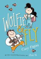 Imagen de portada para Wolfie & Fly / Cary Fagan ; illustrated by Zoe Si.
