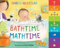 Cover image for Bathtime mathtime [board book] / Danica McKellar ; illustrated by Alicia Padron.