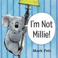 Cover image for I'm not Millie / Mark Pett.