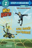 Cover image for Wild Kratts. Wild insects and spiders! / by Martin Kratt and Chris Kratt.