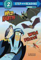 Cover image for Wild Kratts. Wild fliers! / by Martin Kratt and Chris Kratt.