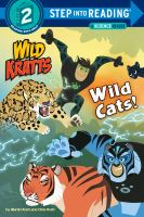 Cover image for Wild Kratts. Wild cats! / by Martin Kratt and Chris Kratt.