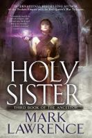 Cover image for Holy sister / Mark Lawrence.