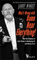 Cover image for What's wrong with damn near everything! : how the collapse of core values is destroying us and how to fix it / Larry Winget.