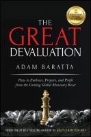 Cover image for The great devaluation : how to embrace, prepare, and profit from the coming global monetary reset / Adam Baratta.