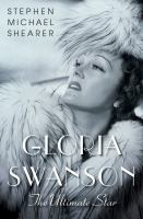 Cover image for Gloria Swanson : the ultimate star / Stephen Michael Shearer.