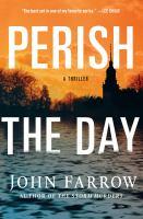 Cover image for Perish the day / John Farrow.