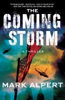 Cover image for The coming storm : a thriller / Mark Alpert.