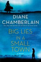 Cover image for Big lies in a small town / Diane Chamberlain.