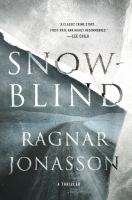 Cover image for Snowblind / Ragnar Jónasson ; translated by Quentin Bates.