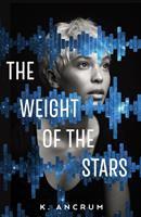 Imagen de portada para The weight of the stars / K. Ancrum.