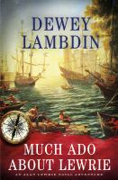 Cover image for Much ado about Lewrie : an Alan Lewrie naval adventure / Dewey Lambdin.