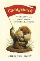 Cover image for Caddyshack : the making of a Hollywood Cinderella story / Chris Nashawaty.