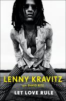 Imagen de portada para Let love rule / Lenny Kravitz with David Ritz.