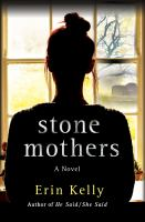 Cover image for Stone mothers / Erin Kelly.