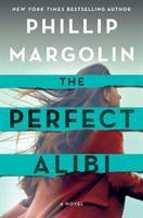 Cover image for The perfect alibi / Phillip Margolin.