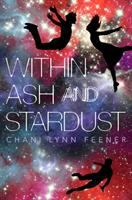 Cover image for Within ash and stardust / Chani Lynn Feener.
