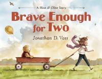 Cover image for Brave enough for two / Jonathan D. Voss.