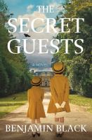 Cover image for The secret guests:  a novel