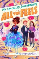 Cover image for All the feels / Heather Nuhfer ; illustrations by Simini Blocker.