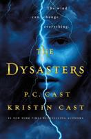 Cover image for The dysasters / P.C. Cast and Kristin Cast.