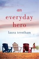 Cover image for An everyday hero / Laura Trentham.