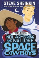 Cover image for Neil Armstrong and Nat Love, space cowboys / Steve Sheinkin ; illustrations by Neil Swaab.